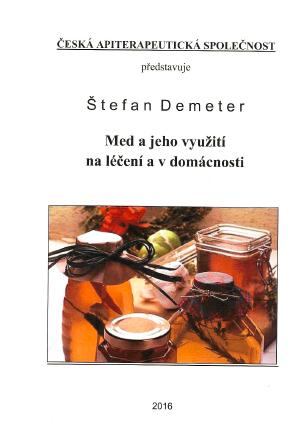 Med a jeho využití na léčení a v domácnosti - Ing. Štefan Demeter, CSc.