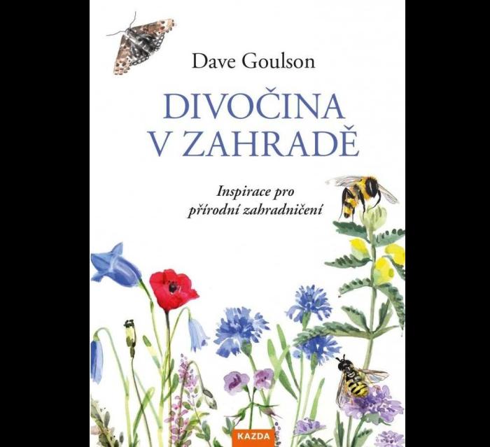 Kniha Divočina v zahradě, Dave Goulson